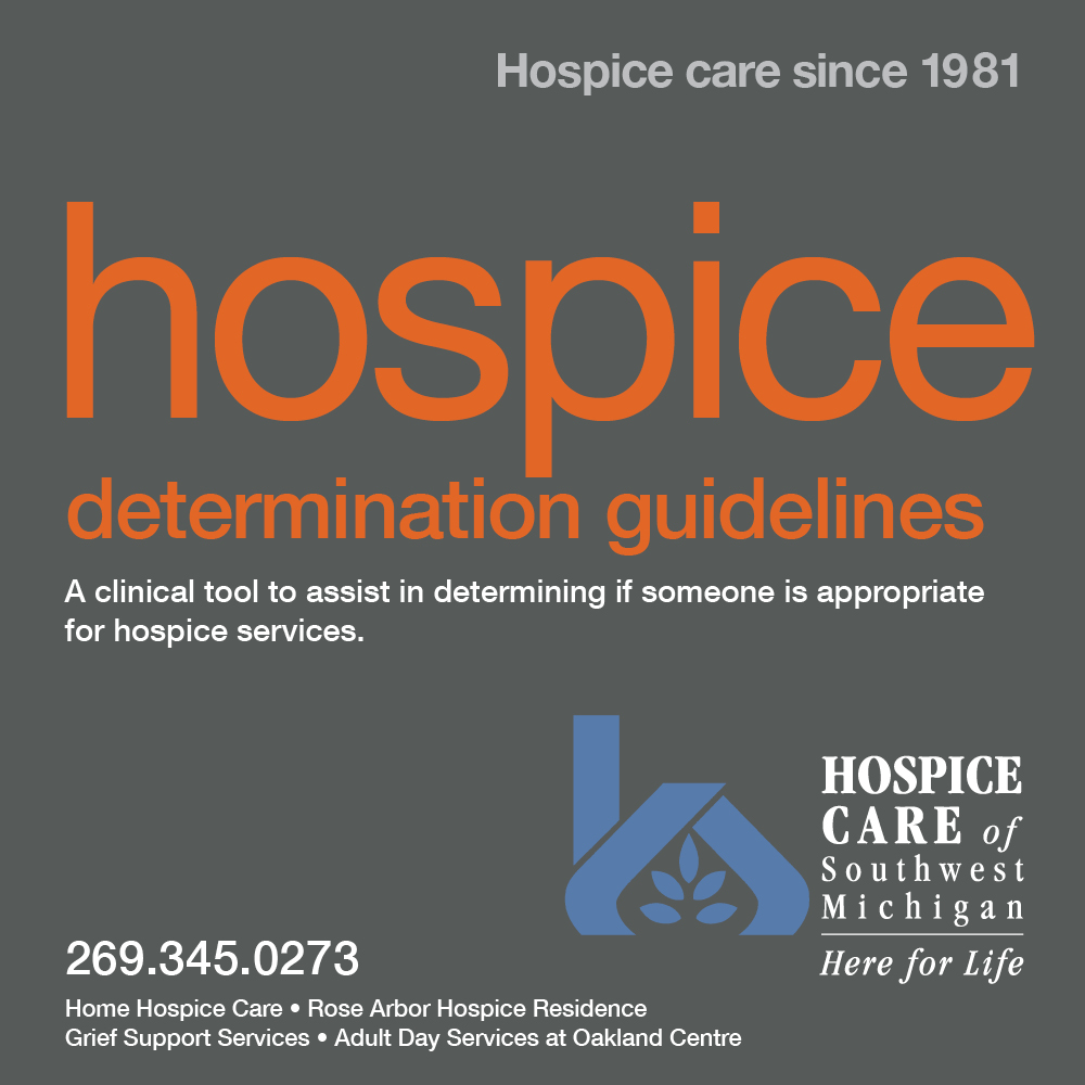 Hospice Care of Southwest Michigan Hospice Determination Guidelines