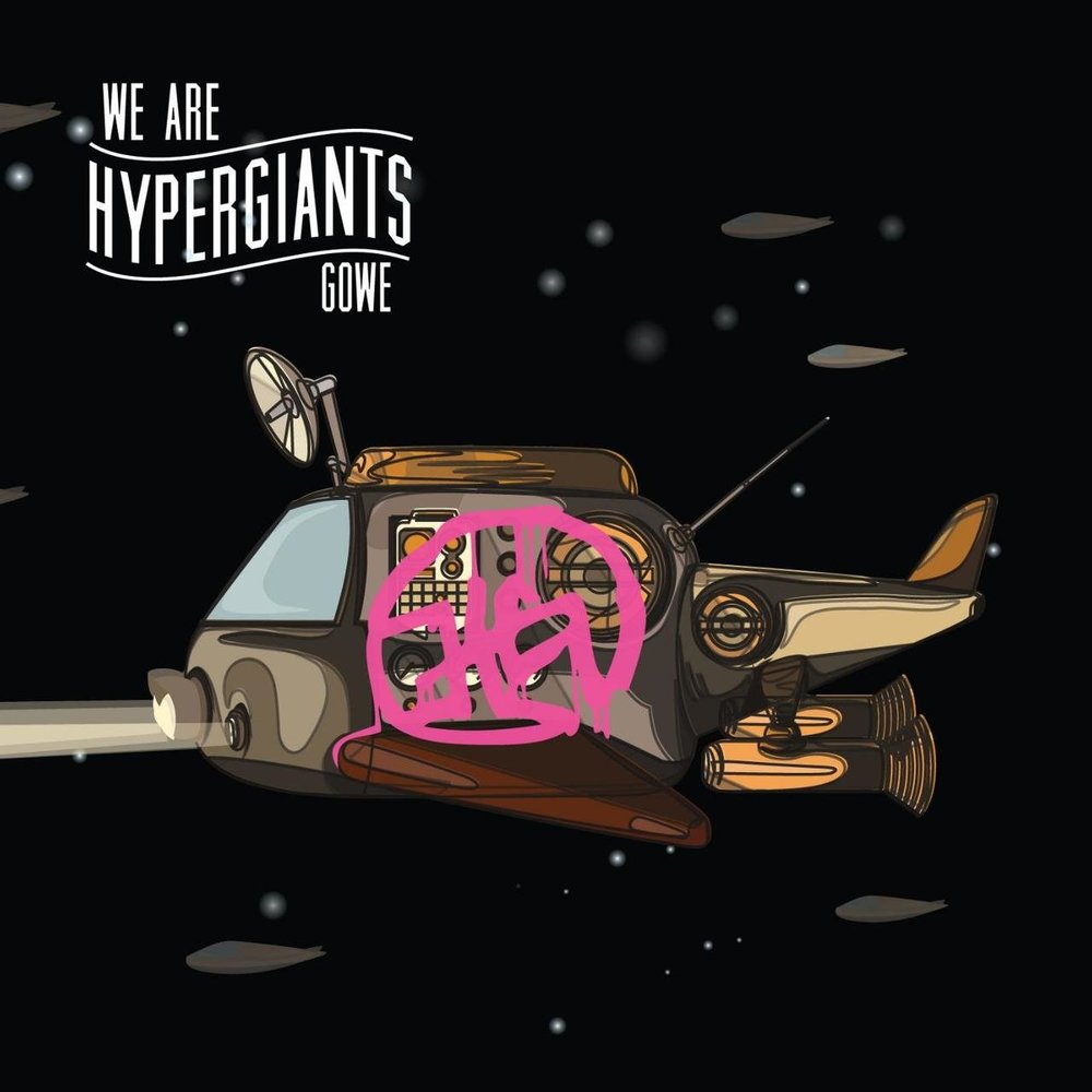 Gowe - We Are Hypergiants