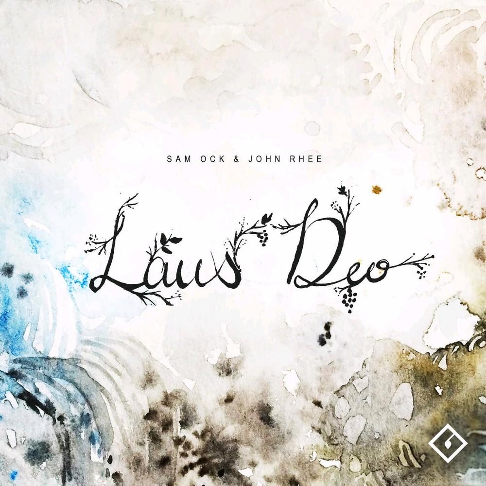 Sam Ock & John Rhee - Laus Deo