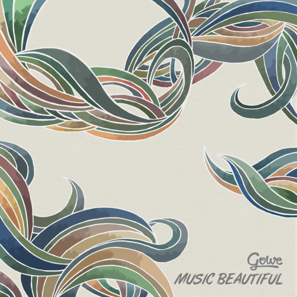 Gowe - Music Beautiful