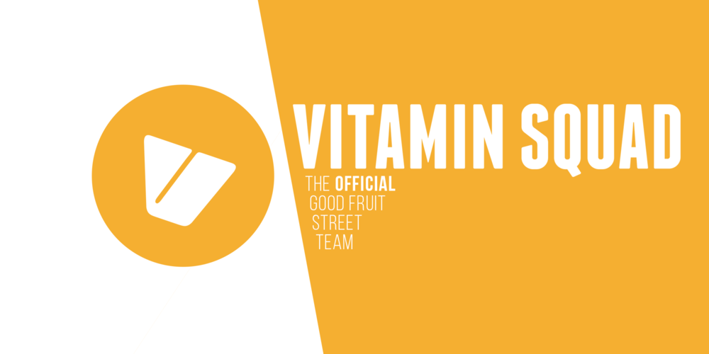 Good Fruit Co Label Street Team Vitamin Squad Official