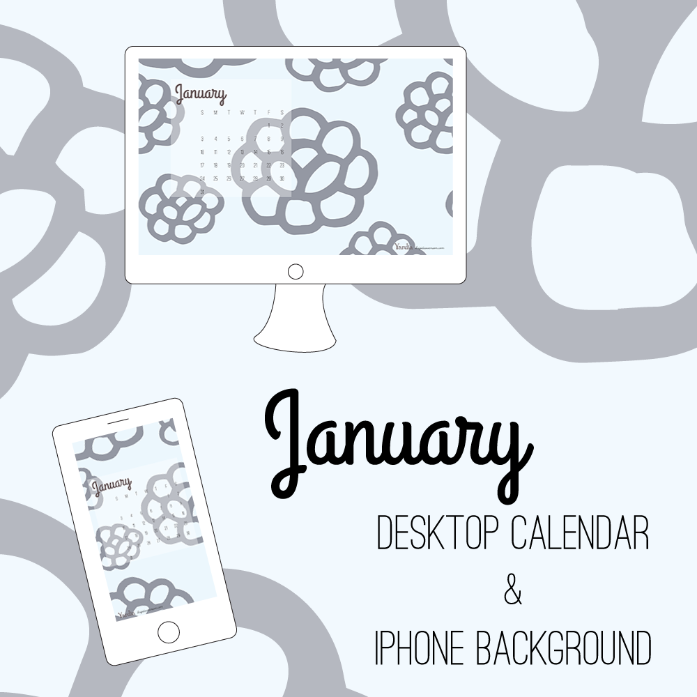 Here are your January desktop and smart phone calendar backgrounds by Brigida Swanson. Visit the Yardia blog to download both files.