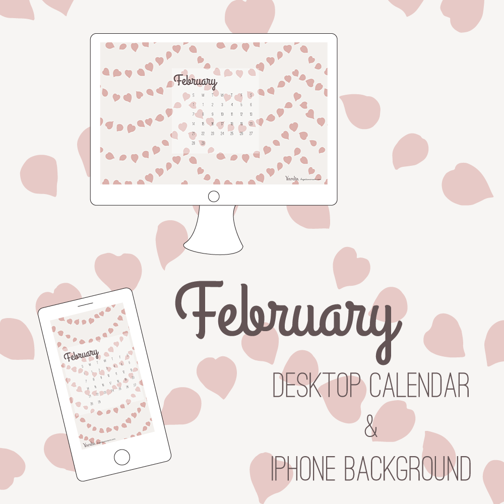 Here are your free February desktop and smart phone calendar backgrounds by Brigida Swanson. Visit the Yardia blog to download both files.