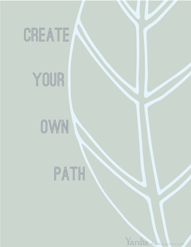 Create your own path and get inspired. Download the free printable illustration by Brigida Swanson at the Yardia blog. brigidaswanson.com