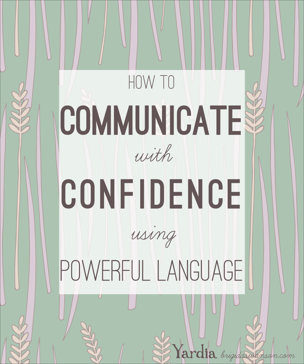 Learn how to eliminate diminishing language and speak your ideas with assertiveness.