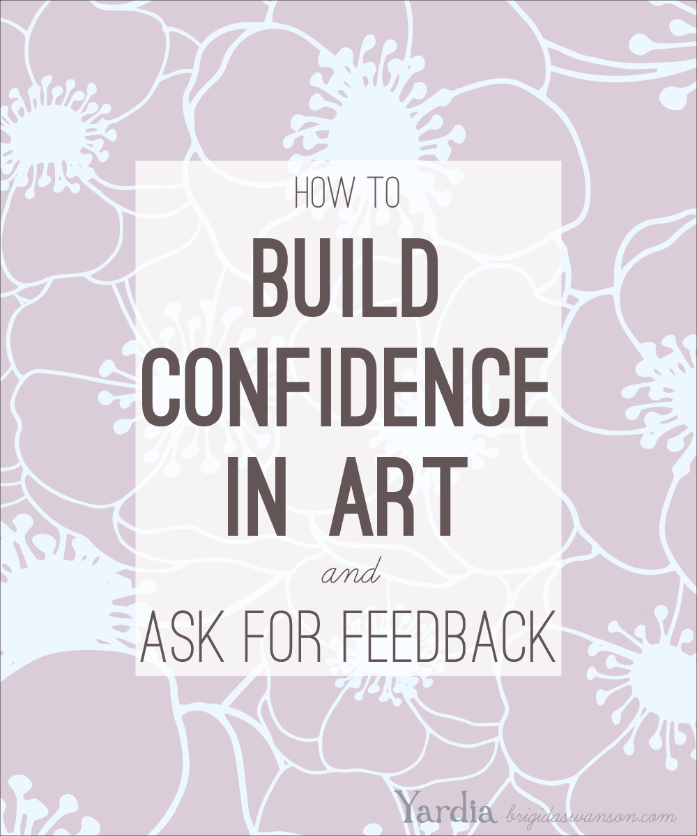 How girls and women can use asking for feedback to build their confidence in art.