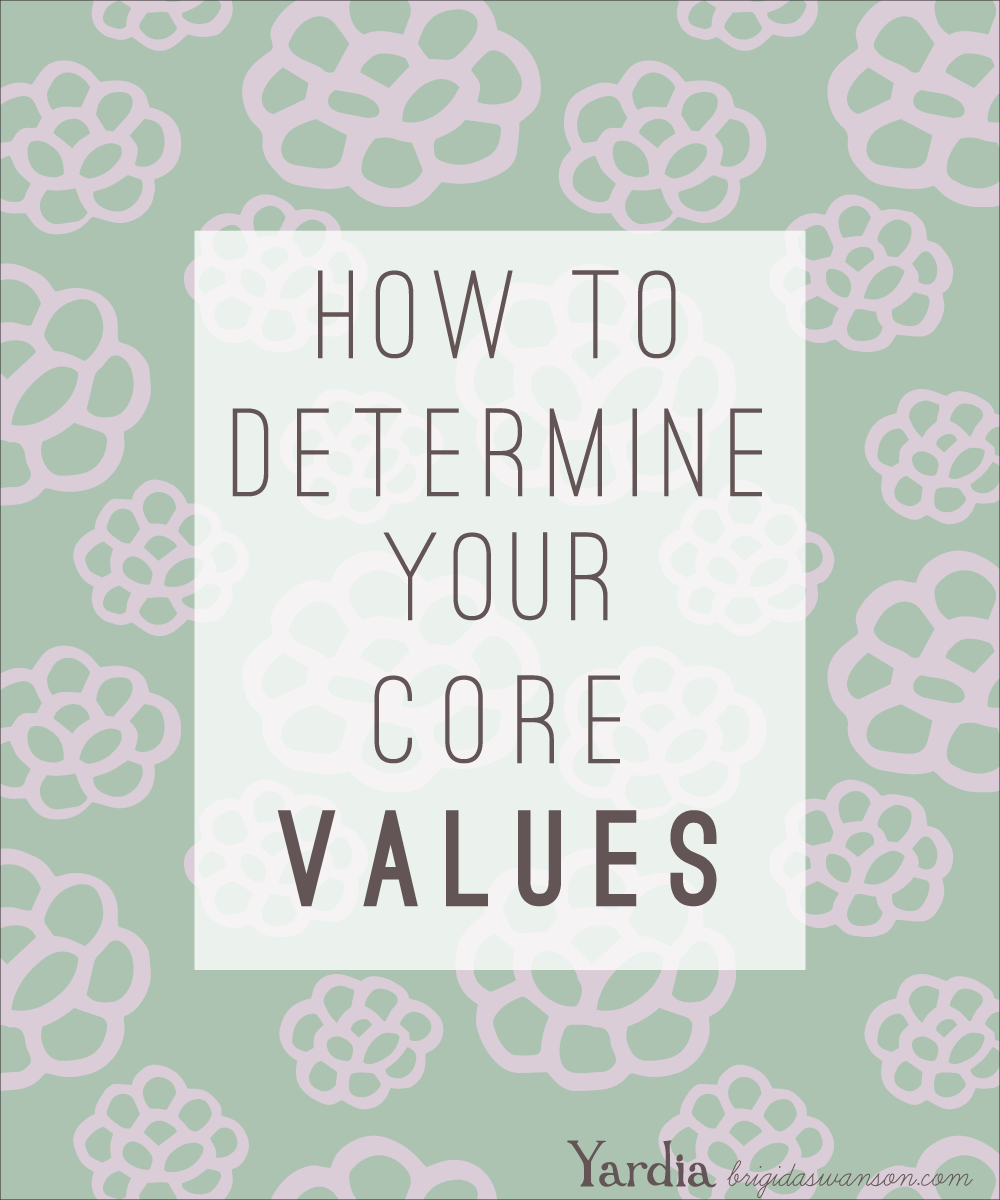 How to determine your core values to start an intentional life..