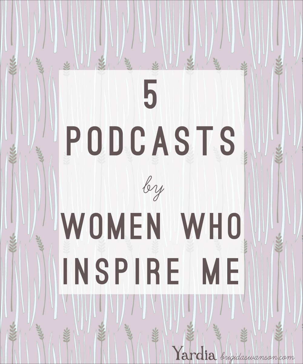 5 podcasts by inspiring women