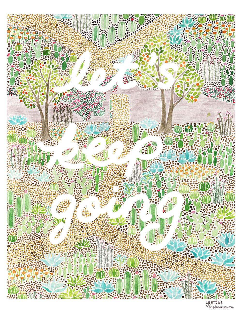 Yardia Lets Keep Going Art Print
