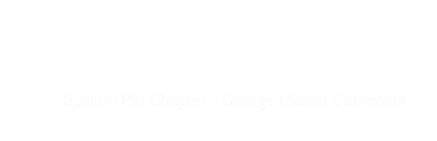 Kappa Alpha Order     Epsilon Phi Chapter George Mason University