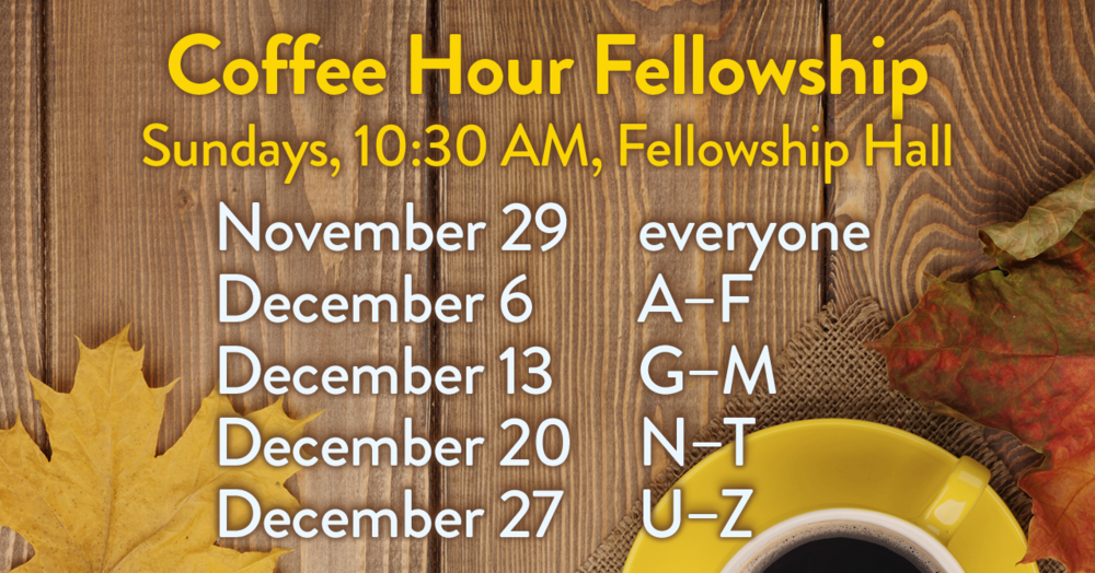 Coffee Hour Fellowship, 15.11 thru 12 Dates.png