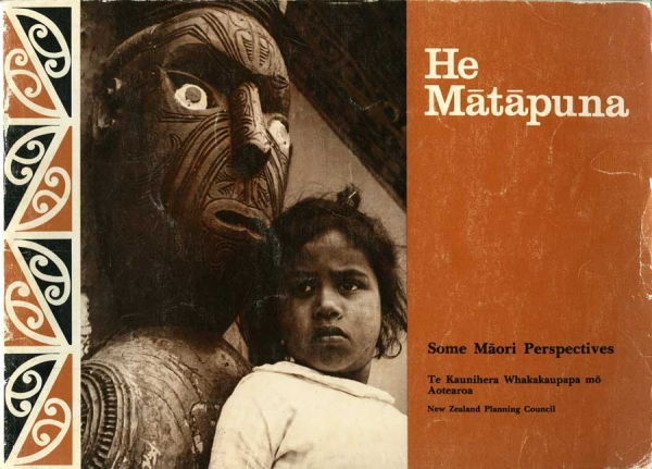 He Matapuna Some Maori Perspectives Illustration Credits: Ans Westra Published by New Zealand Planning Council, 1979 NZ$60.00 including gst (signed copy) [Order] ______