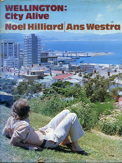 Ans Westra Wellington City Alive Text by Noel Hilliard Published by Whitcoulls Publishing, Christchurch, 1976 [Order] ______