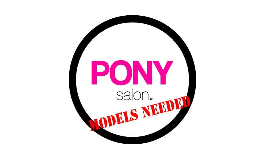 Be a Pony Model - Free Haircuts in San Francisco!