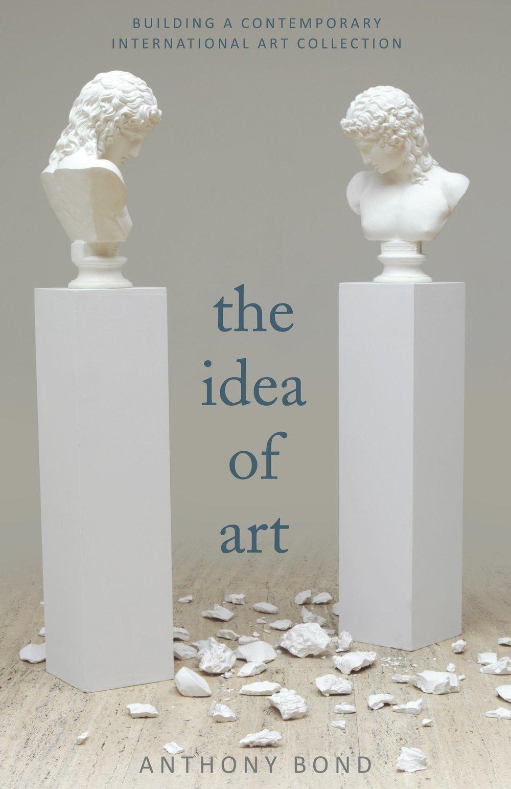 ANTHONY BOND   The Idea of Art  (New South Press, 2015).