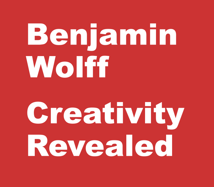 Benjamin Wolff - Creativity Revealed