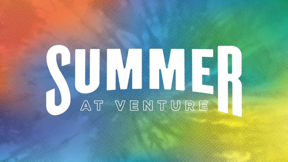 Venture_SummerAtVenture_2018_WebsiteHeader_01.jpg