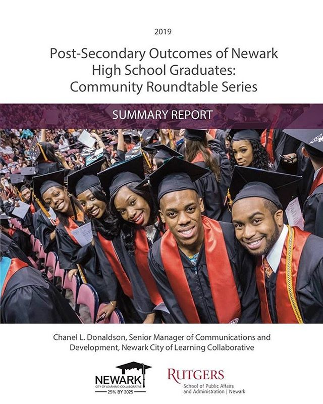 A Summary of the Fall 2018 Community Roundtable Series for Post-Secondary Outcomes of Newark High School Graduates is now available on NCLC2025.org.  The Roundtable Series took place from October 2 to November 5, 2018 in each of Newark's five wards and nearly 200 residents participated. This series was launched to ensure data on post-high school outcomes of Newark students were accessible and useable to the community. The Summary Report includes key discussion themes and take-aways.