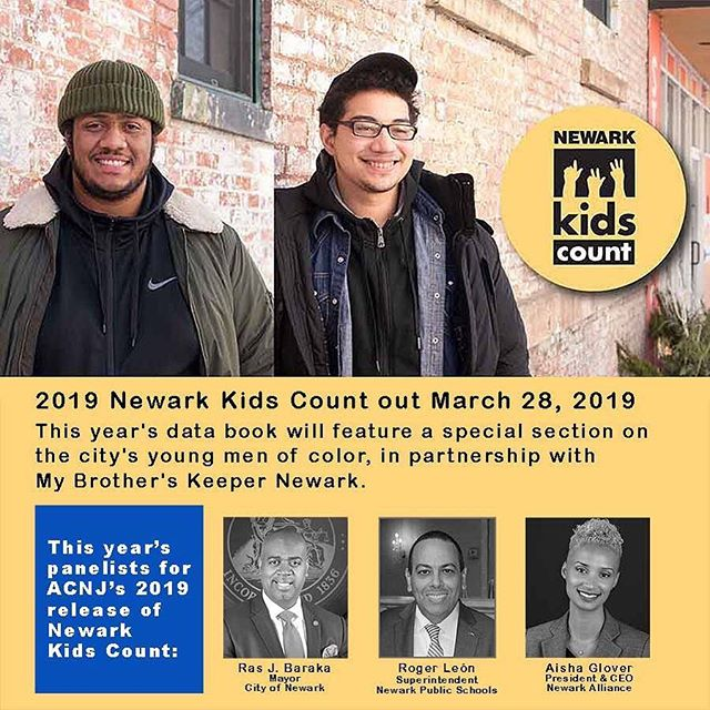 Join the conversation on Thursday, March 28. We'll have a youth-led panel discussion. We're excited to announce that Aisha Glover, President & CEO Newark Alliance, will be joining Mayor Ras Baraka and Superintendent Roger Leon on the panel discussion for the 2019 Kids Count release.  Unfortunately, the event is sold out. However, we will be live-streaming the event. Register for the waitlist to get more information. ---- Good data drives smart decisions. That is the goal of New Jersey Kids Count, part of the national KIDS COUNT® network. Published annually since 1997, Newark Kids Count tracks key trends in child health and well-being in New Jersey's largest city.  This year's data book features a special section on the state of boys and young men of color in Newark, in partnership with My Brother's Keeper Newark.  Newark #KidsCount Release 2019 in partnership with #MBKNewark  Thursday, March 28, 2019 9:00 AM EDT  Live-stream Register for the waitlist to get information about the live-stream event.