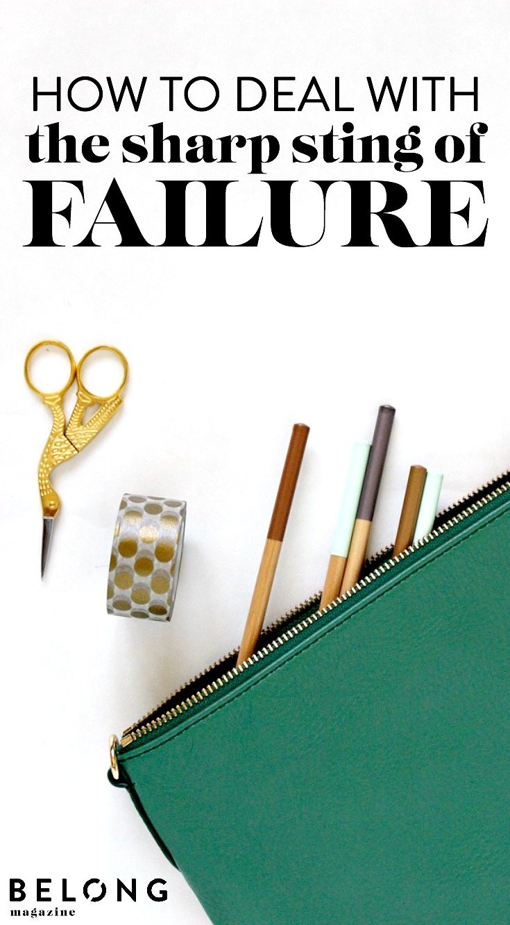 how to deal with the sharp sting of failure / belong magazine blog  / guest post meredith sperry