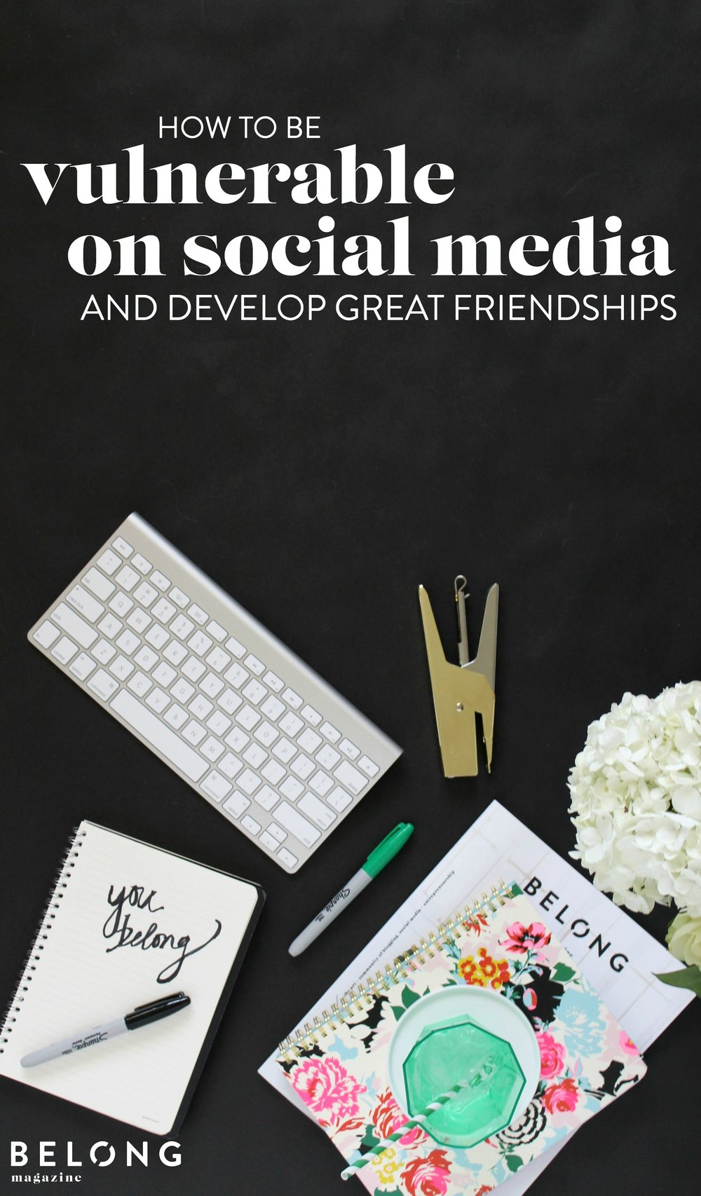 how to be vulnerable on social media and make great friends/ belong magazine blog