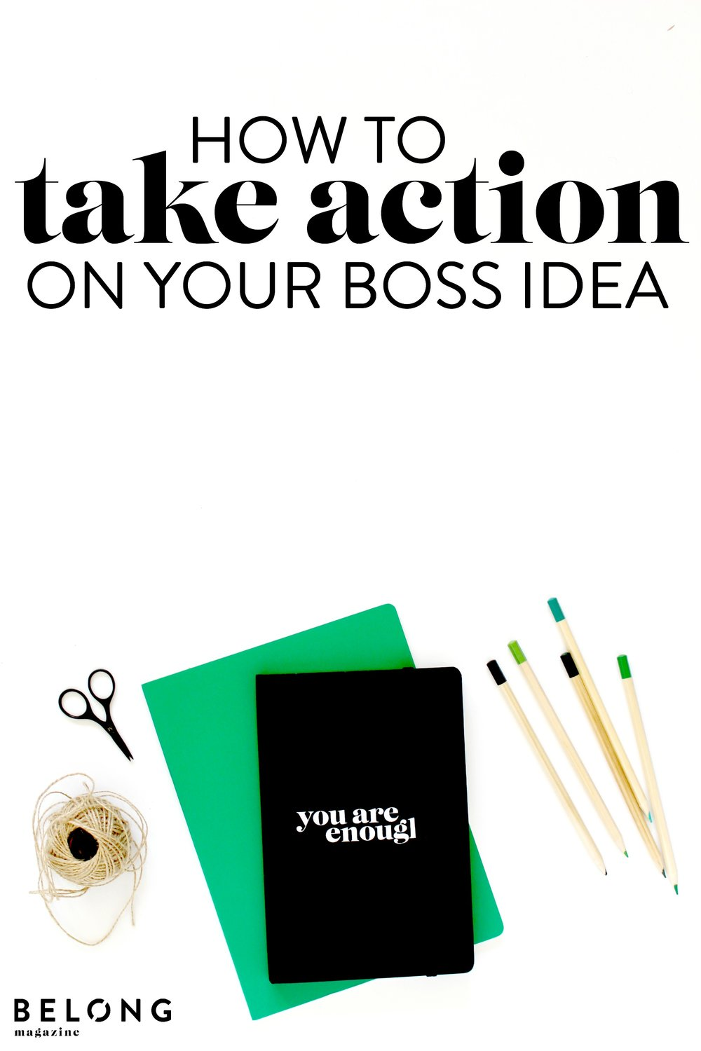 how to take action on your boss idea pin.jpg