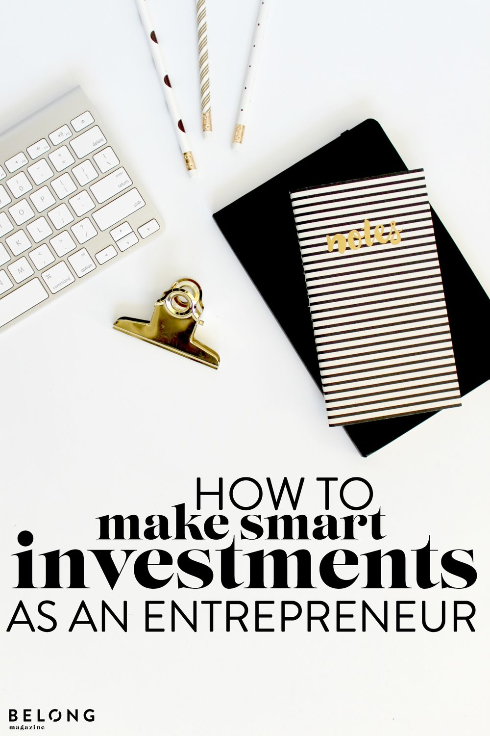 how to make smart investments for your business - profitability, planning, money, revenue, sales - by Holly Meyer on the belong magazine blog - female entrepreneurs, lady boss, women in business, solopreneur, creativepreneur