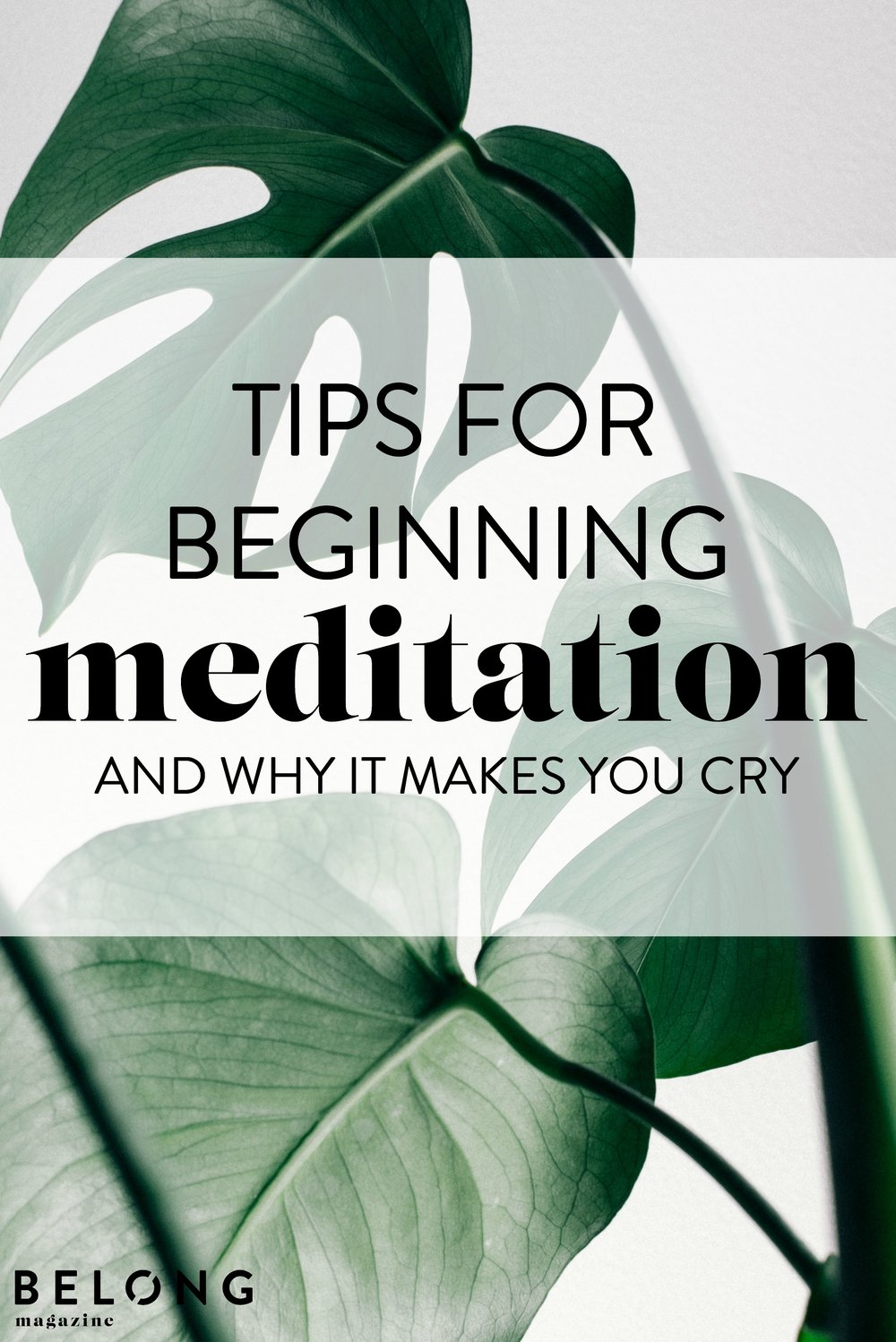 tips for beginning meditation and why it makes you cry - belong magazine blog - female entrepreneurs, creatives, bloggers