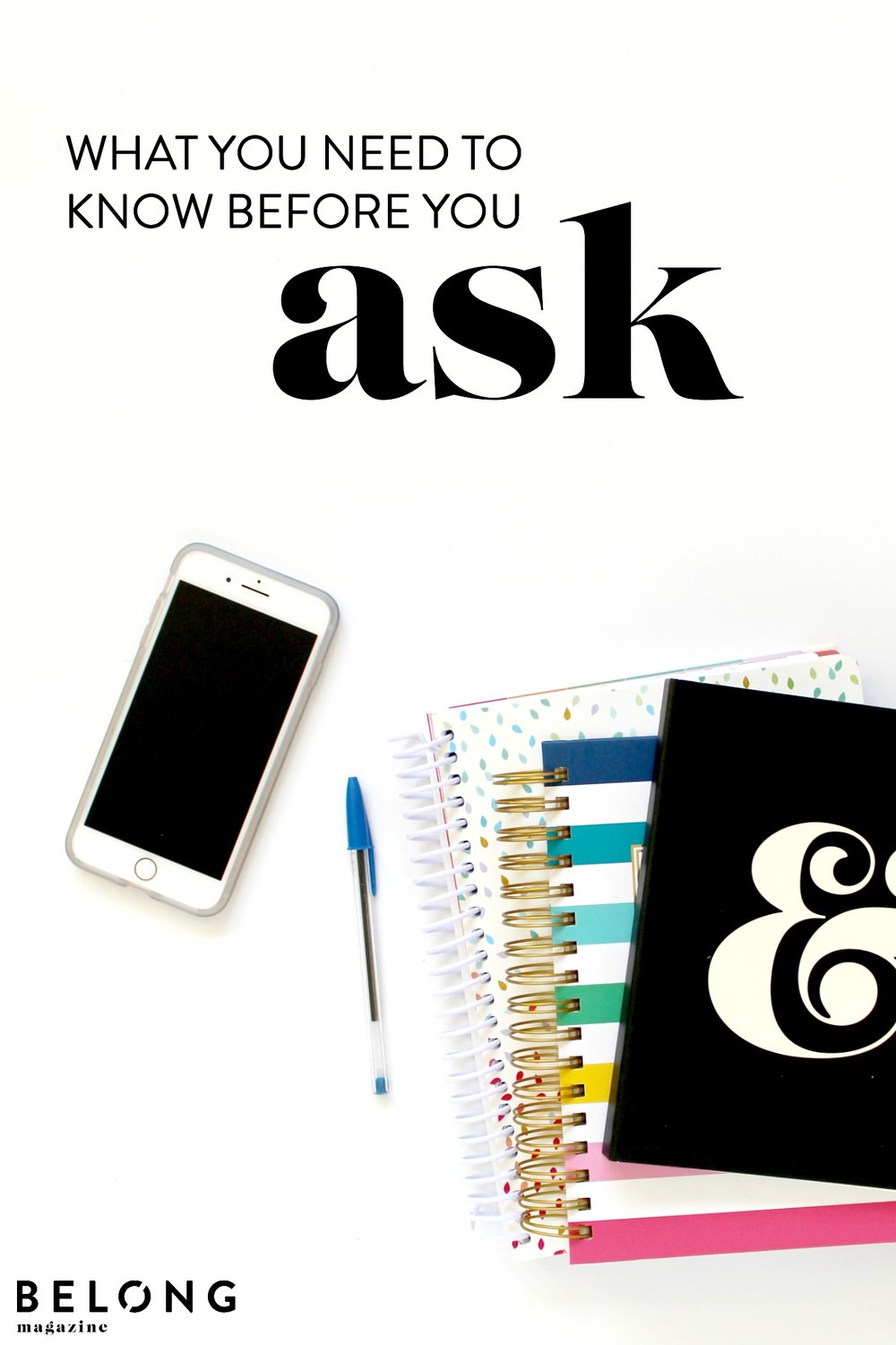 what you need to know before you ask - belong magazine blog - female entrepreneurs, creative business women