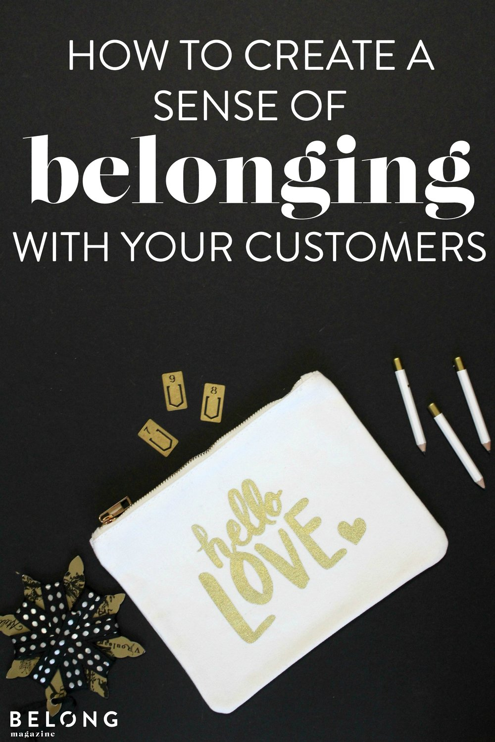 How to create a sense of belonging with your customers and clients for female entrepreneurs and creatives.