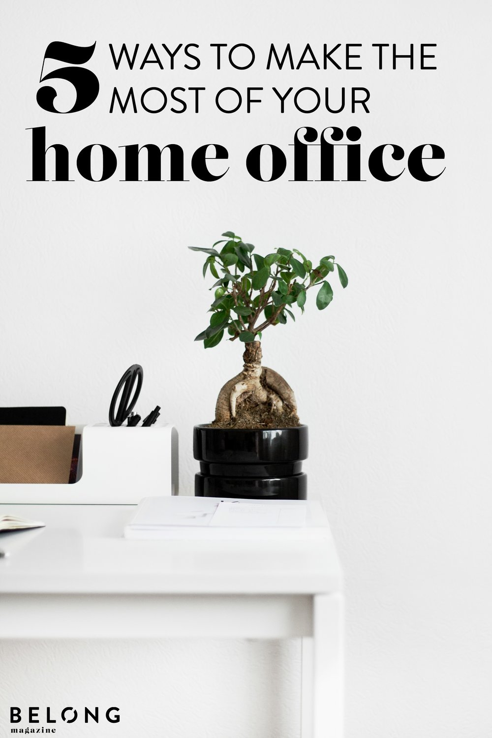 5 ways to make the most of your home office with Lucinda Batchelor of The Study Room London on the Belong Magazine Blog - a must read for female entrepreneurs, women in business and creatives