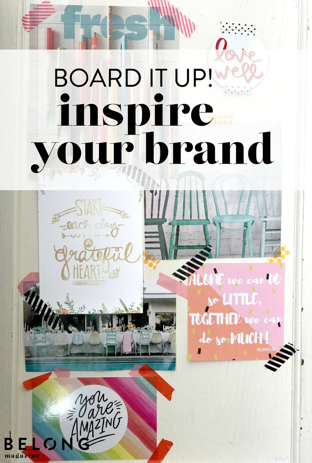board it up! how an inspiration board can inspire your brand - perfect for female entrepreneurs, creatives, women in business on the Belong Magazine blog