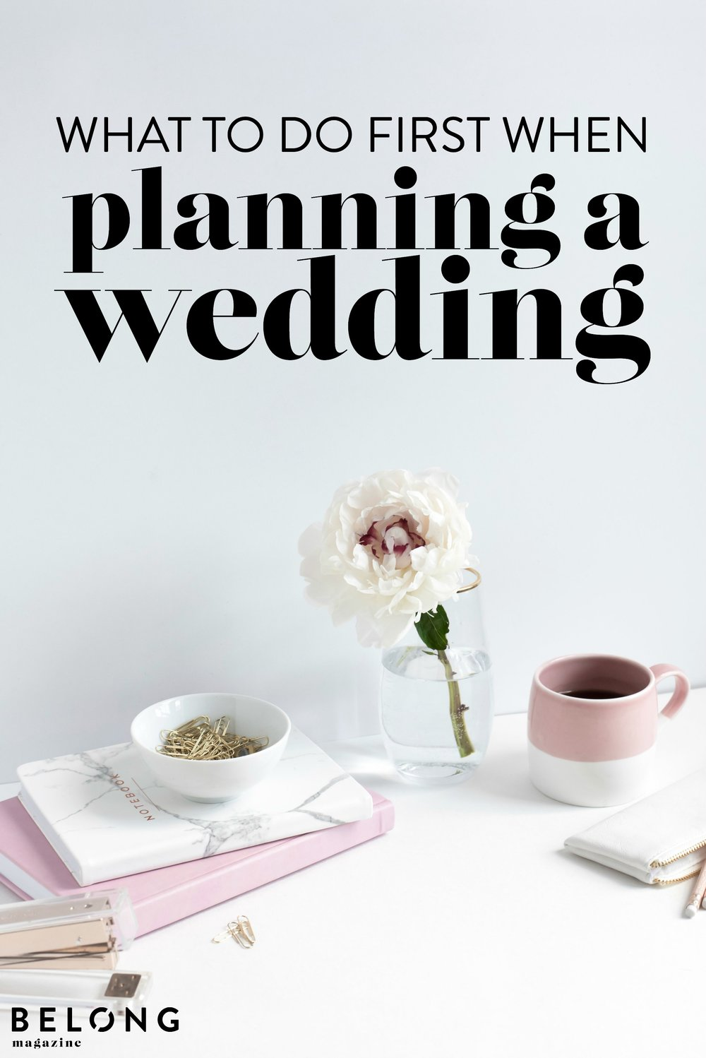 what to do first when planning a wedding by Jenna Whitecar as featured on the Belong Magazine blog