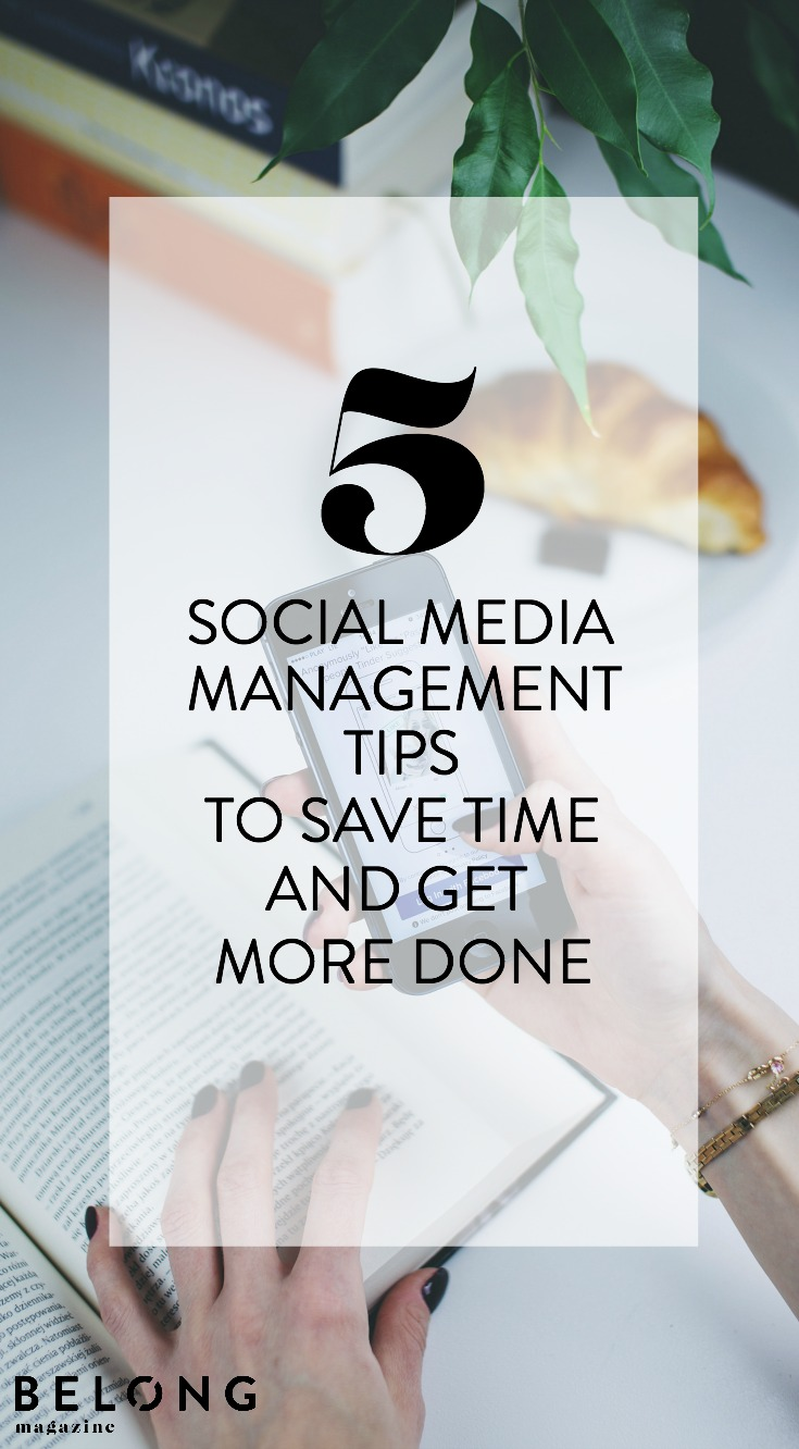 5 social media management tips to save time and get more done with Kaitlyn Pierce of Pierce Social as featured on the Belong Magazine blog - for female entrepreneurs, creatives and bloggers
