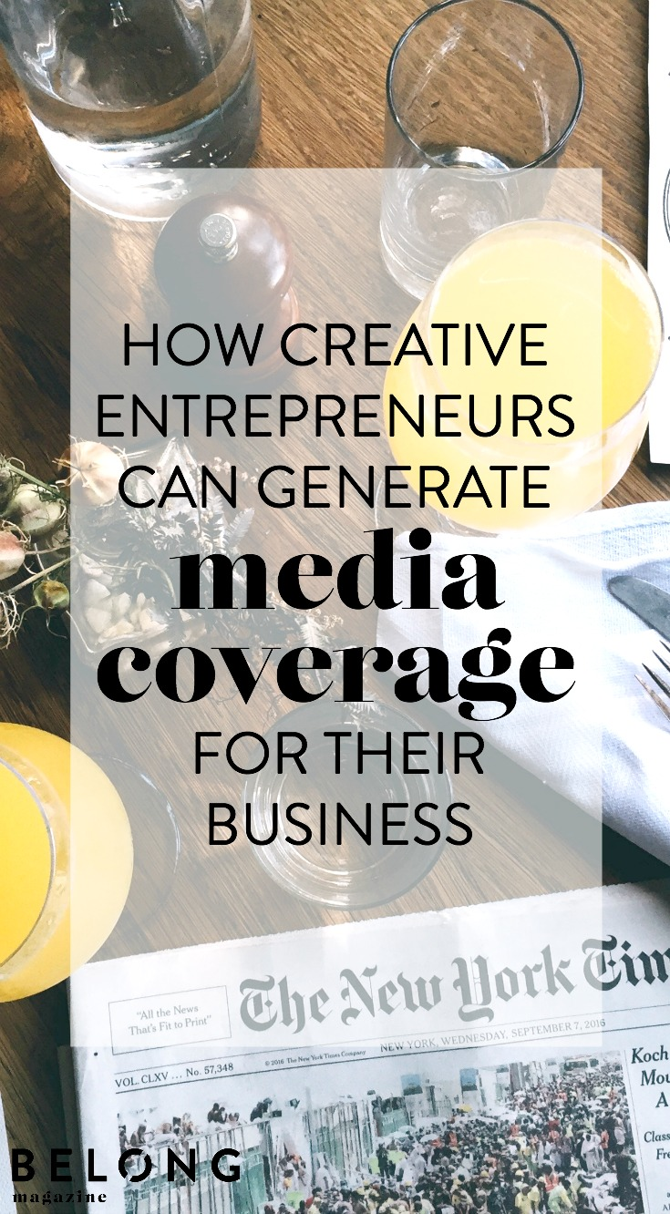 how creative entrepreneurs can generate media coverage for their business on belong magazine blog