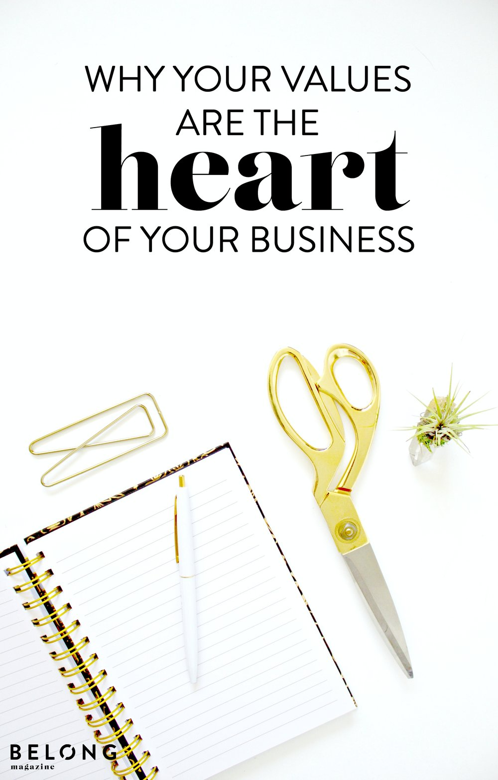 why your values are the heart of your business