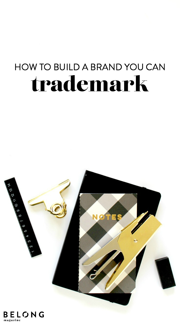 HOW TO BUILD A BRAND YOU CAN TRADEMARK
