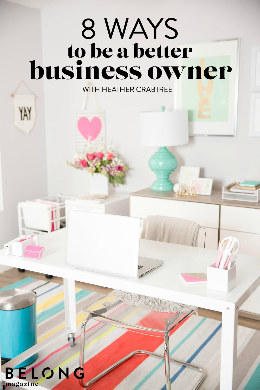 8 ways to be a better business owner by heather crabtree of the savvy community and savvy business owners facebook group as featured in Belong Magazine ISSUE 01