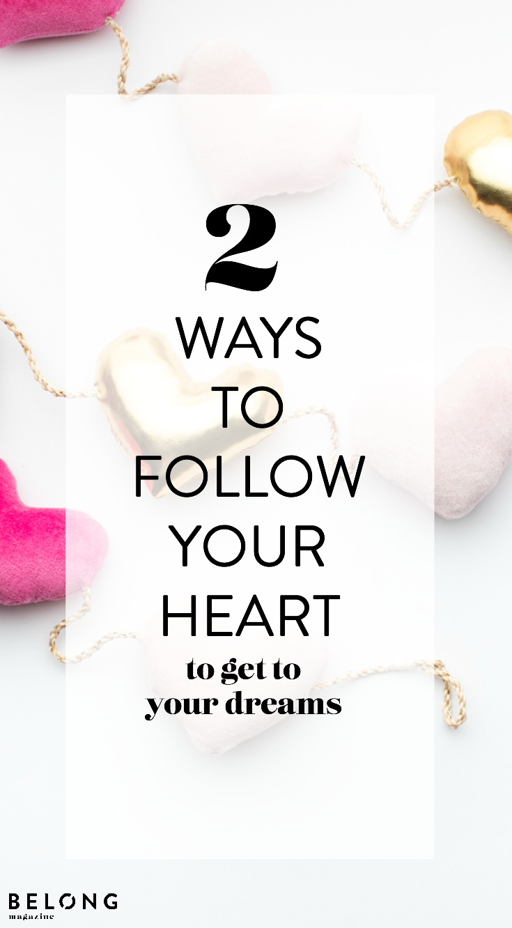 2 ways to follow your heart to get to your dreams by Reese Evans of Yes Supply as featured in Belong Magazine ISSUE 09