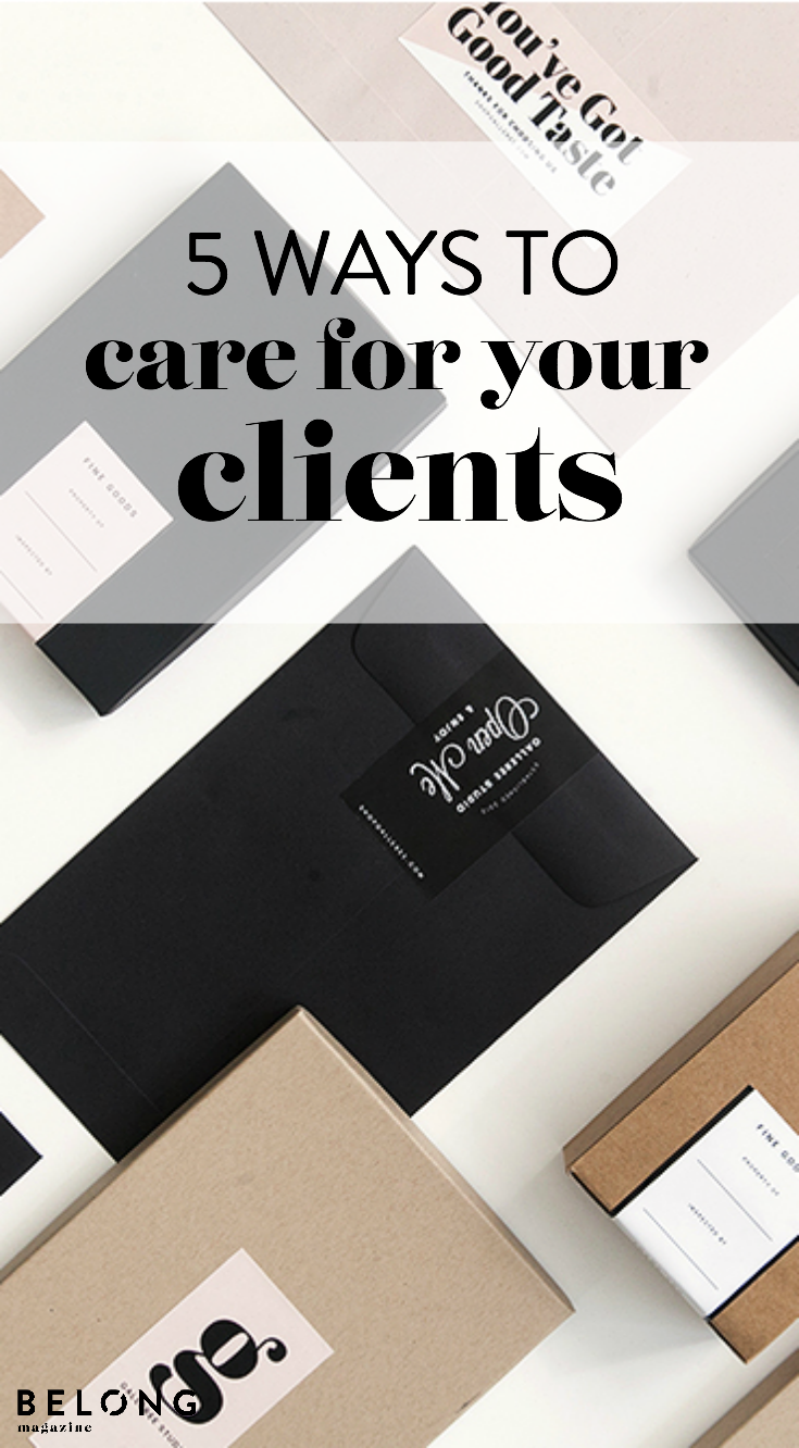 5 ways to care for your clients by Rebecca Shostak of Galleree as featured in Belong Magazine ISSUE 07 - for creative female entrepreneurs