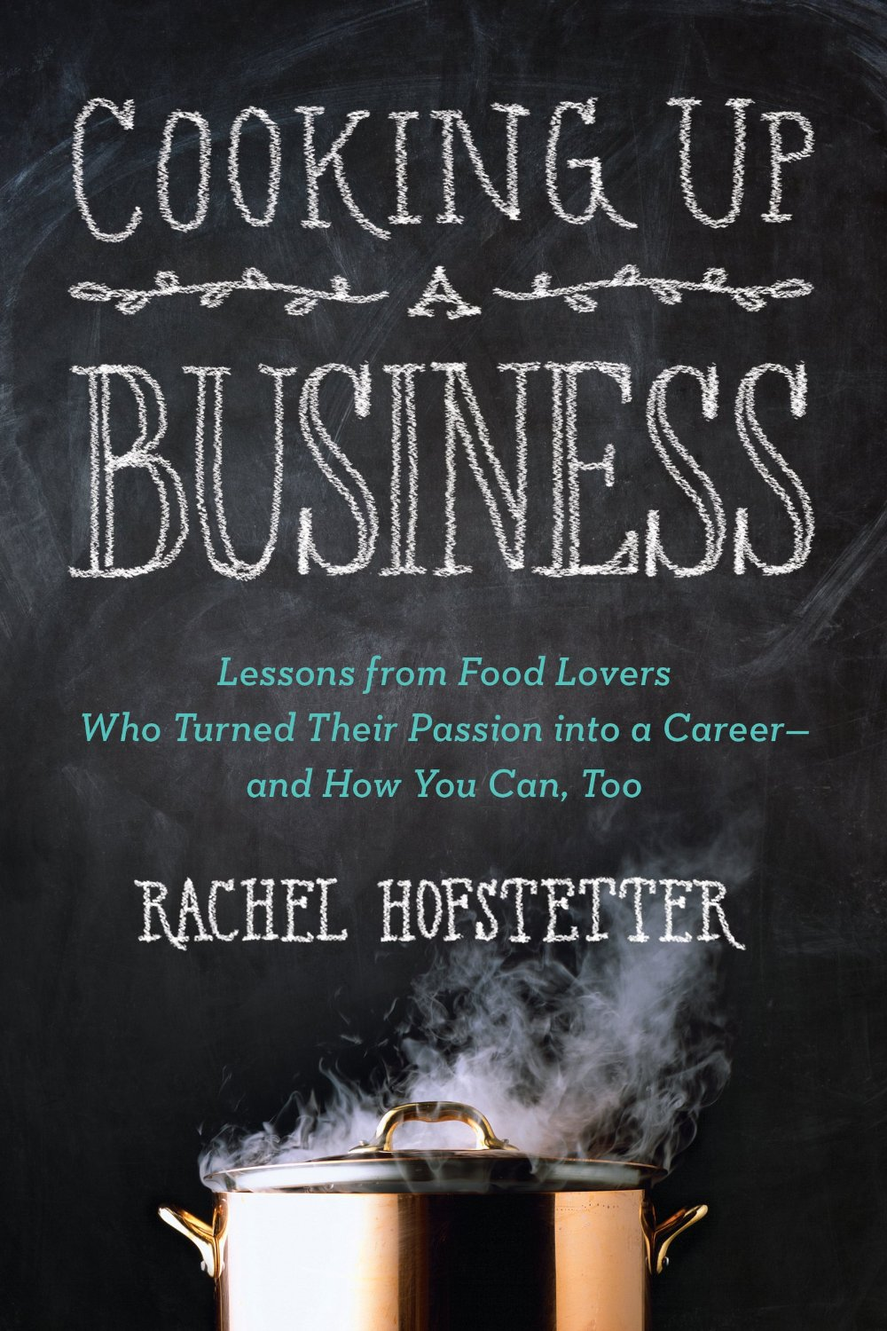 Rachel's best-selling book giving an inside look at how food entrepreneurs turned their dreams into a reality -- and how you can to!