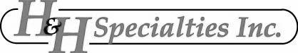 H&H Specialties