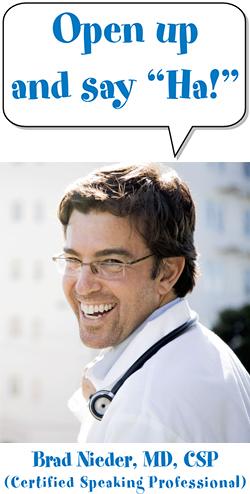 Healthcare Comedian Brad Nieder, MD, CSP -- The Healthy Humorist
