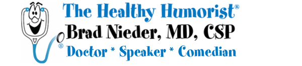 Doctor Comedian Speaker Brad Nieder MD--The Healthy Humorist®