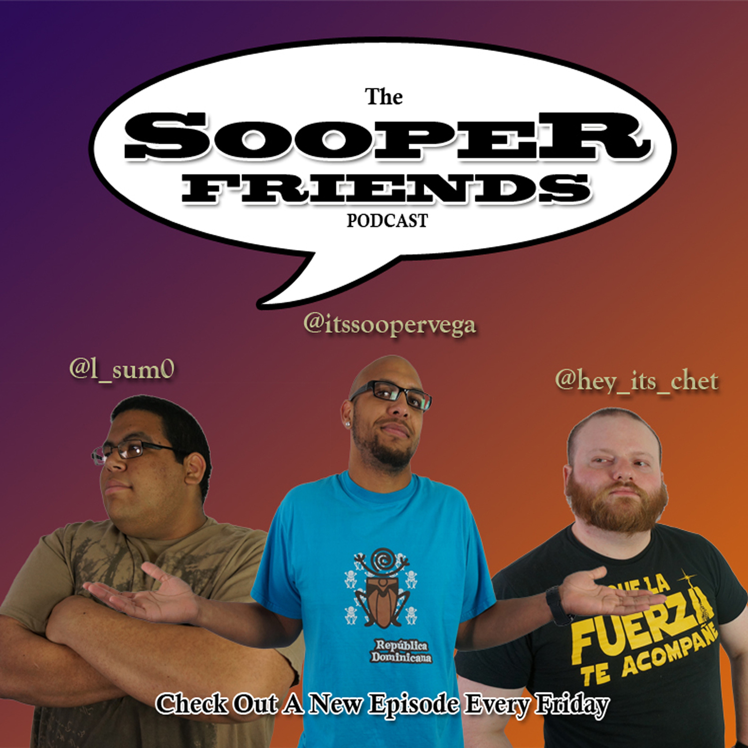 Sooper Friends Podcast - Sooper Vega