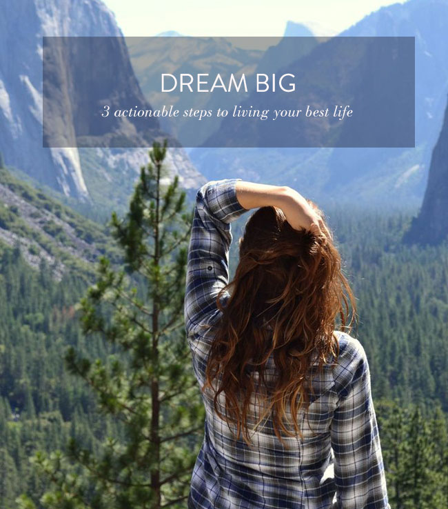 Dream Big :: 3 Steps to turn your dreams into an actionable plan // rachelgadiel.com