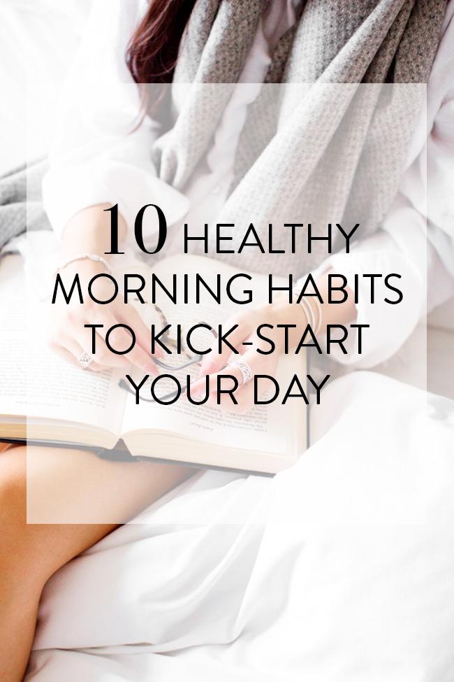 10 healthy morning habits to kick-start your day // rachelgadiel.com