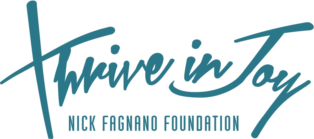 Thrive In Joy The Nick Fagnano Foundation