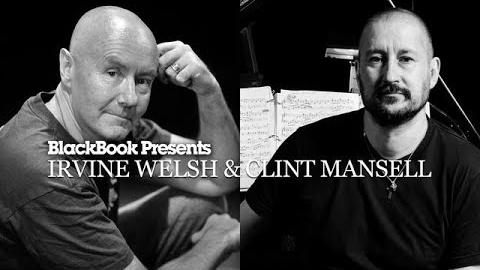 IRVINE WELSH & CLINT MANSELL