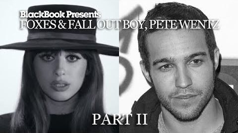 FOXES & PETE WENTZ